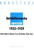 Antyhitlerowska opozycja 1933–1939. Wolne Miasto Gdańsk, Prusy Wschodnie, Śląsk, Łódź