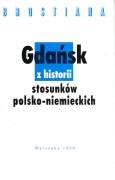 Gdańsk. Z historii stosunków polsko-niemieckich