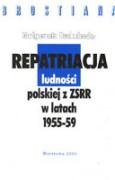 Repatriacja ludności polskiej z ZSRR w latach 1955-59