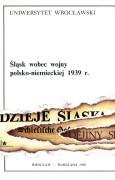 Śląsk wobec wojny polsko-niemieckiej 1939 r.