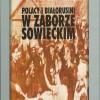 Polacy i Białorusini w zaborze sowieckim