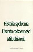 Historia społeczna. Historia codzienności. Mikrohistoria