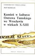 Kamień w kulturze Ostrowa Tumskiego we Wrocławiu w wiekach X–XIII