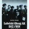 Lubelski Okręg AK. DSZ i WiN