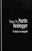 Martin Heidegger. W drodze ku biografii
