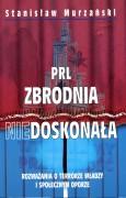 PRL. Zbrodnia niedoskonała. Rozważania o terrorze władzy i społecznym oporze