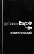 Rosyjskie mity. Od Puszkina do Pawlika Morozowa