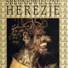 Średniowieczne herezje. Od reformy gregoriańskiej po reformację