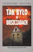 Tak było w Bieszczadach. Walki polsko-ukraińskie 1943–1948