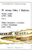 W stronę Odry i Bałtyku. Wybór źródeł (1795–1950). Tom II – Między listopadem a wrześniem w Polsce Niepodległej (1918–1939)