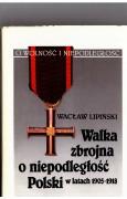 Walka zbrojna o niepodległość Polski w latach 1905-1918