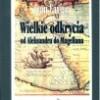 Wielkie odkrycia od Aleksandra do Magellana