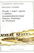 Wyroby z kości i poroża w kulturze wczesnośrdniowiecznego Ostrowa Tumskiego we Wrocławiu