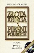Złota księga pieśni polskich. Pieśni, gawędy, opowieści