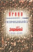 Droga do niepodległości Solidarność 1980–2005