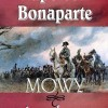 Napoleon Bonaparte. Mowy i rozkazy