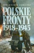 Polskie fronty 1918–1945, tom 1