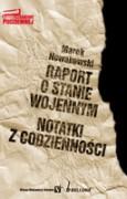 Raport o stanie wojennym. Notatki z codzienności