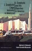 J. Szeptycki i jego kościoły w Ameryce/J. Szeptycki and His Churches in America