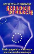 Szerokie otwarcie. Polska gospodarka w aktywnym otoczeniu międzynarodowym