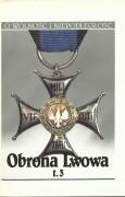 Obrona Lwowa 1–22 listopada 1918. T. 3: Organizacja listopadowej obrony Lwowa. Ewidencja uczestników walk. Lista strat