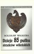 Dzieje 85 pułku strzelców wileńskich
