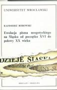 Ewolucja pisma neogotyckiego na Śląsku od początku XVI do połowy XX wieku