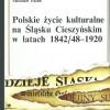 Polskie życie kulturalne na Śląsku Cieszyńskim w latach 1842/48 – 1920