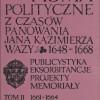 Pisma polityczne z czasów panowania Jana Kazimierza Wazy 1648 – 1668. T I – III