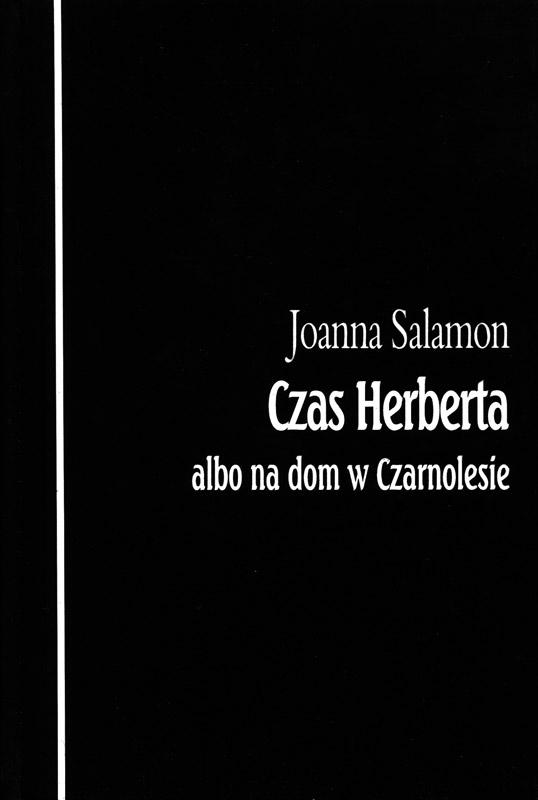"""ed04d179b9a9f Joanna Salamon """"Czas Herberta albo na dom w Czarnolesie""""   Oficyna ..."""