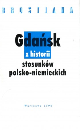 Gdansk. Z historii stosunków polsko-niemieckich