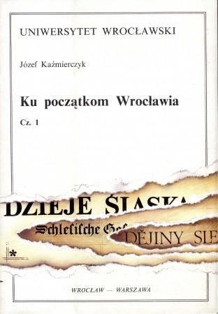 Ku początkom Wrocławia, cz. 1