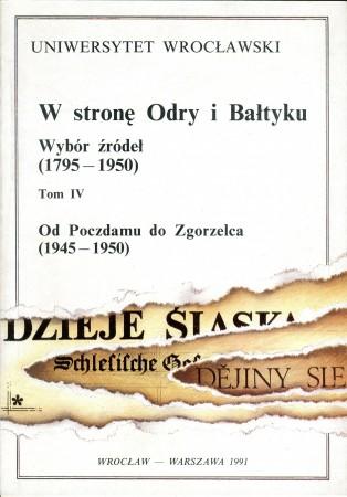 W stronę Odry i Bałtyku. Wybór źródeł (1795–1950) , t. IV