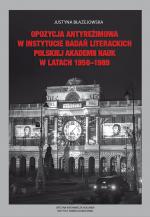 Opozycja antyreżimowa w Instytucie Badań Literackich Polskiej Akademii Nauk w latach 1956–1989