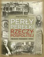 Perły, perełki Rzeczypospolitej. Prekursorzy, przedsiębiorcy, patrioci
