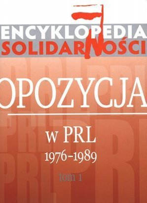 Encyklopedia Solidarności. Opozycja w PRL 1976–1989. Tom 1 (podniszczona obwoluta)