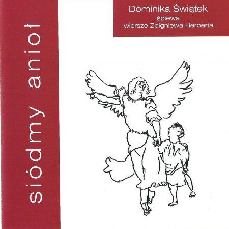 Siódmy anioł. Dominika Świątek śpiewa wiersze Zbigniewa Herberta (CD)