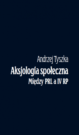 Aksjologia społeczna. Między PRL a IV RP