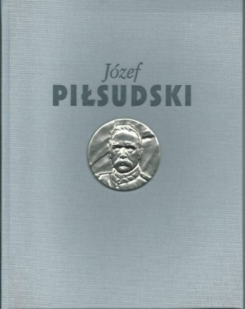Józef Piłsudski. Służba Ojczyźnie
