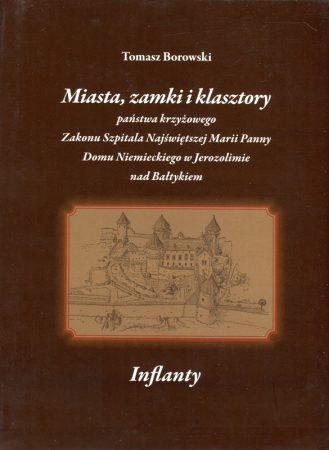 Miasta, zamki i klasztory państwa krzyżowego Zakonu Szpitala Najświętszej Marii Panny... Inflanty