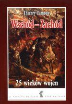 Wschód–Zachód. 25 wieków wojen