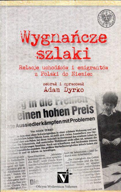 Wygnańcze szlaki. Relacje uchodźców i emigrantów z Polski do Niemiec