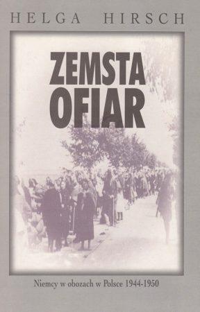 Zemsta ofiar. Niemcy w obozach w Polsce 1944–1950